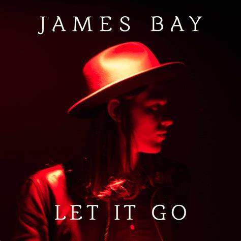 james bay let it be lyrics lyrics james bay let it go 若 春花百開 pchome 個人新聞台