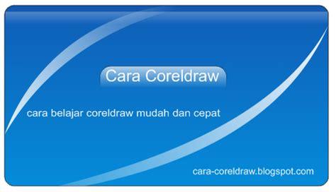 cara membuat kartu nama pribadi cara membuat kartu nama dengan coreldraw gambar lengkap