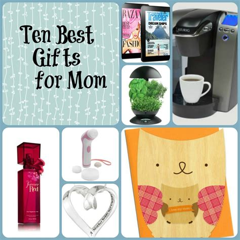 best gift ideas for mom best gift for a mom ten best gifts for mom