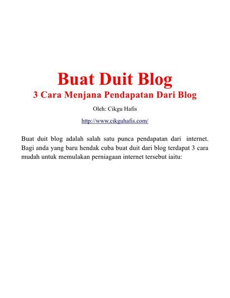 membuat blog jadi duit buat duit blog 3 cara menjana pendapatan dari blog