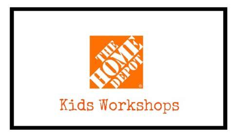 home depot kids workshops free weekly workshops home home depot kids workshop yumamom com