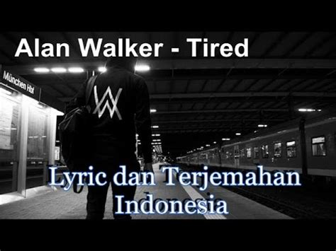 alan walker indonesia alan walker tired feat gavin james lyric dan