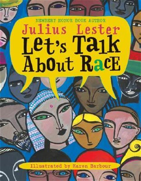 so you want to talk about race books let s talk about race by julius lester reviews