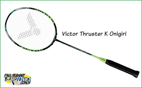 victor thruster k onigiri badminton racket review paul stewart