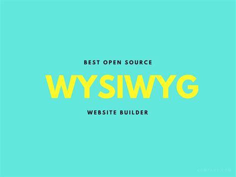 best wysiwyg editor 10 best open source wysiwyg website builders fromdev