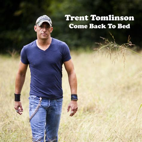 come back to bed lyrics come back to bed album by trent tomlinson lyreka