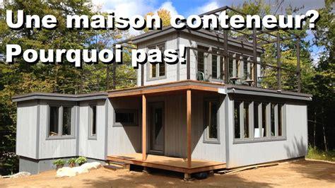 Construire Sa Maison En by Comment Construire Sa Maison Conteneur Contactez