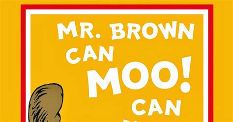 mr brown can moo little fiction fascination mr brown can moo can you by dr seuss