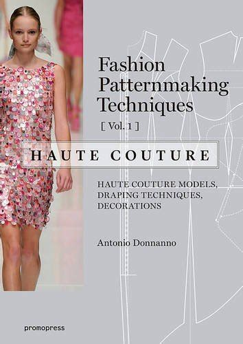 patternmaking for fashion design google books fashion patternmaking techniques haute couture vol 1