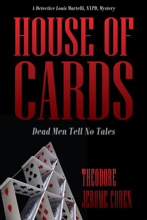 house of cards book house of cards dead men tell no tales theodore jerome cohen