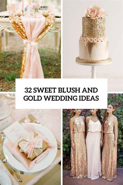 Blush And Gold Wedding Decor by 32 Sweet Blush And Gold Wedding Ideas Weddingomania