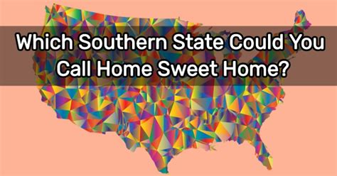 which southern state could you call home sweet home