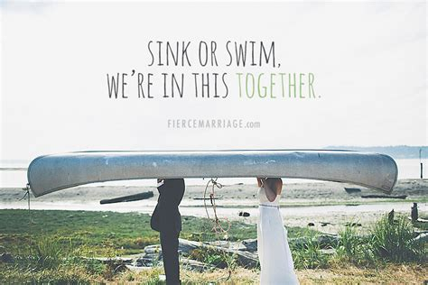 Sink Or Swim Together by Encouraging Marriage Quotes Images