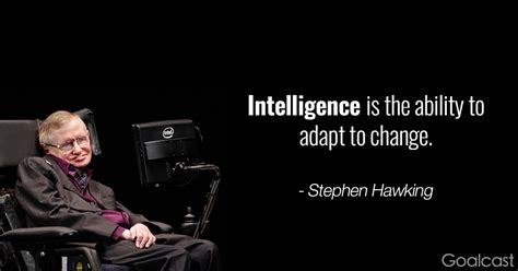Intelligence Stephen Hawking top 13 stephen hawking quotes to inspire you to think