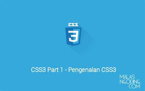 pengenalan macam tag html dasar part 3 tutorial template pengertian css3 archives malas ngoding