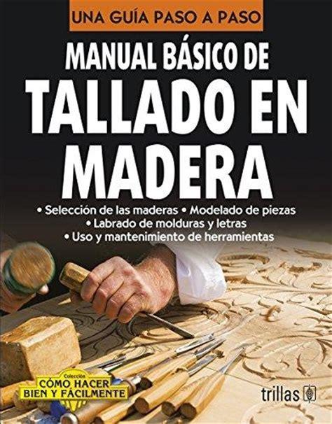 manual de backpacking bã sico cã mo disfrutar monte de manera independiente edition books manual basico de tallado en madera shanti leusr gubia pe