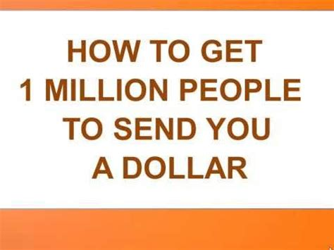 Got An 8 Million Laying Around by How To Get 1 Million To Send You A Dollar Part 1