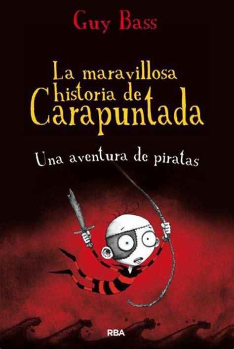 gratis libro la maravillosa historia del espanol para descargar ahora la maravillosa historia de carapuntada 2 bass guy sinopsis del libro rese 241 as criticas