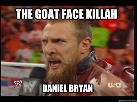Bryan Meme - the goat face killah daniel bryan goat face killah