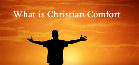 what is comfortable what is christian comfort definition and 12 bible verses