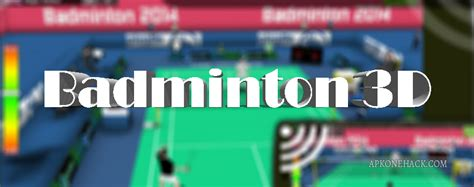 download mod game badminton 3d apk badminton 3d mod apk unlimited money 1 1 android