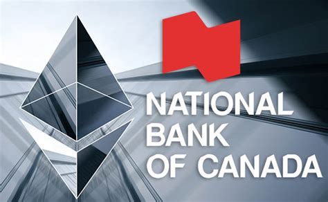 nbc national bank of canada canada s sixth largest bank to develop ethereum based