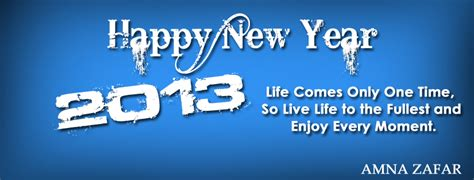 Its A Great Time To Say Hello happy new year 2013 amna zafar aimz