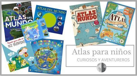 gratis libro atlas del mundo un insolito viaje atlas para ni 241 os curiosos y familias viajeras con los ni 241 os en la mochila
