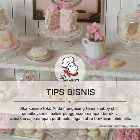 membuat usaha bakery sebaiknya dalam memajang produk bakery atau pastry