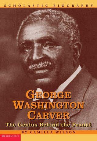 george washington biography list george washington carver by camilla wilson reviews