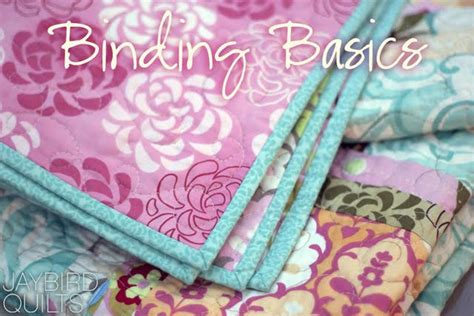 Quilting Bias Binding by Quilt Binding Basics Part 1 Jaybird Quilts