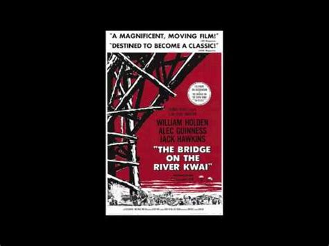theme music from the bridge the bridge on the river kwai theme song youtube