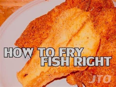 jto 131 how to fry fish right tilapia youtube