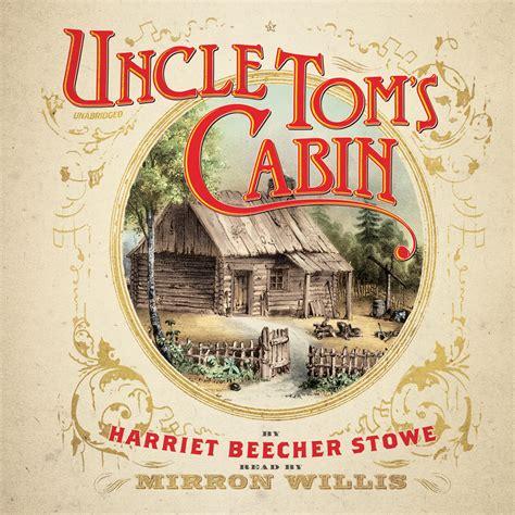 uncles tom cabin tom s cabin audiobook by harriet beecher