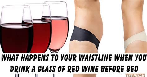 Glass Of Wine Before Bed by What Happens To Your Waistline When You Drink A Glass Of