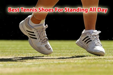 best shoes for standing on your all day best tennis shoes for standing all day