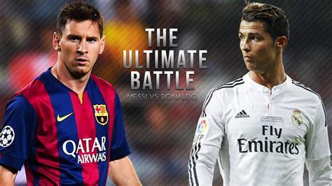 messi vs ronaldo best goals cristiano ronaldo vs lionel messi top 30 goals best