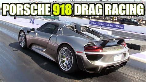 porsche 918 racing porsche 918 drag racing
