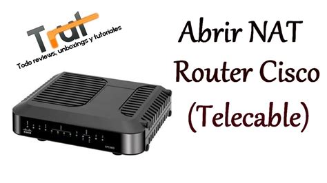 tutorial abrir nat ps4 tutorial abrir nat en routers cisco de telecable youtube
