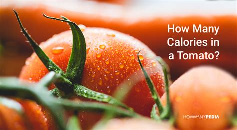 how many calories in how many calories in a tomato howmanypedia