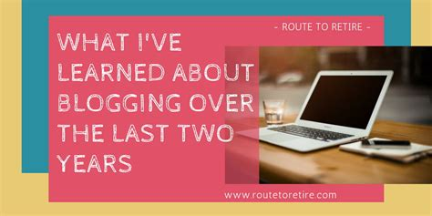 what i ve learned about blogging the last two years
