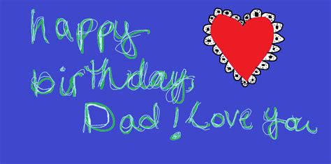 happy birthday images father happy birthday dad i love you desicomments com