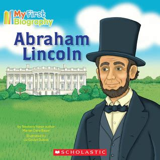 first biography of abraham lincoln abraham lincoln by marion dane bauer reviews discussion