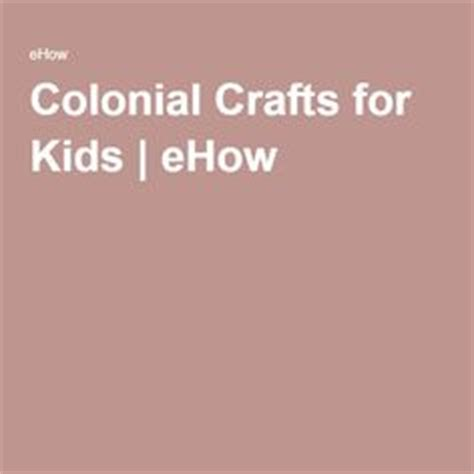 colonial crafts for colonial crafts for and crafts on