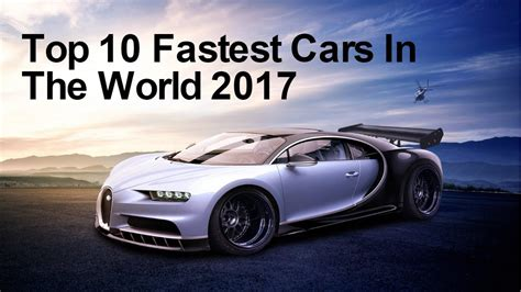 fastest ferrari the top 10 fastest cars of 2017