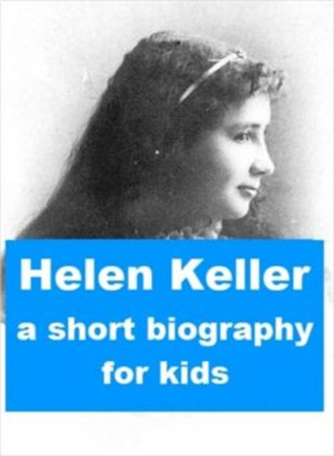 biography of helen keller video helen keller a short biography for kids by sylvia miner