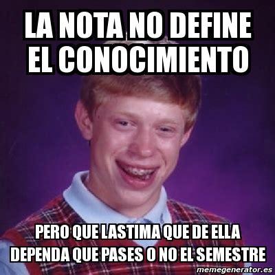 Meme Generator Definition - meme bad luck brian la nota no define el conocimiento