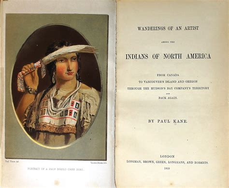 wanderings of an artist among the indians of america from canada to vancouver s island and oregon through the hudson s bay company s territory and back again classic reprint books bpsc library