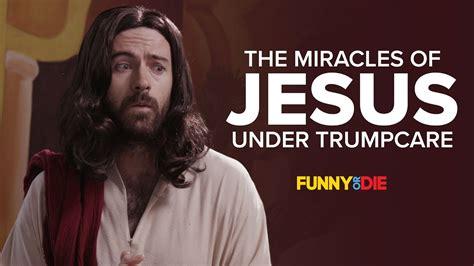The Miracles Of Jesus the miracles of jesus trumpcare