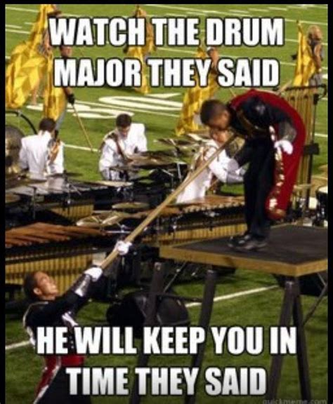 Drum Major Meme - bahahaha courtesy of quot drum corps memes quot on fb sorry